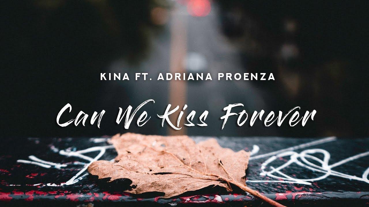 Kina Can We Kiss Forever Lyrics Adriana Proenza