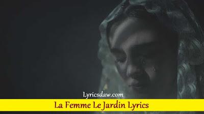 la-femme-le-jardin-lyrics
